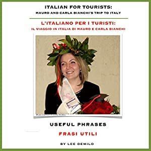 L'Italiano per I Turisti [Italian for Tourists]: Useful Phrases | [Lee DeMilo]