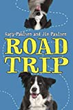 Road Trip (038574191X) by Paulsen, Gary