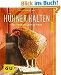 Hühner halten: Das Rundum-Sorglos-Pak...