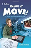 img - for Making it Move: A Short History of Animation (Read On) book / textbook / text book