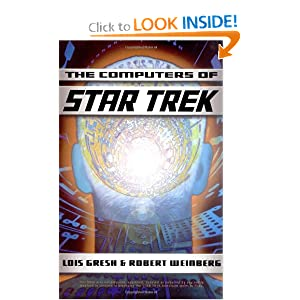 Computers Of Star Trek by Lois H. Gresh and Robert Weinberg
