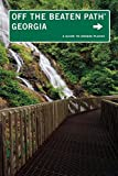 Georgia Off the Beaten Path®: A Guide To Unique Places (Off the Beaten Path Series)