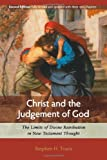 img - for Christ and the Judgement of God: The Limits of Divine Retribution in New Testament Thought book / textbook / text book