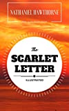 The Scarlet Letter: By Nathaniel Hawthorne : Illustrated - Original & Unabridged (Free Audiobook Inside) (English Edition)