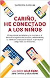 Cariño, he conectado a los niños (Spanish Edition)