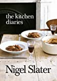 The Kitchen Diaries: A Year in the Kitchen by Slater, Nigel on 02/04/2007 unknown edition Nigel Slater