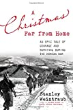 img - for A Christmas Far from Home: An Epic Tale of Courage and Survival during the Korean War book / textbook / text book