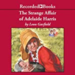 The Strange Affair of Adalaide Harris | Leon Garfield