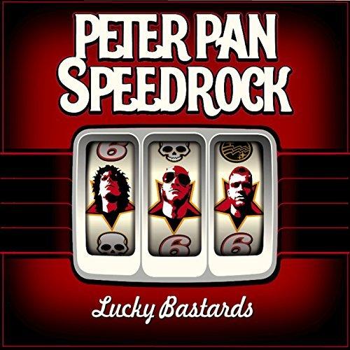 Lucky Bastards by Peter Pan Speedrock (2014-01-09)
