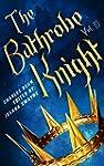 The Bathrobe Knight: Volume 3 (Englis...