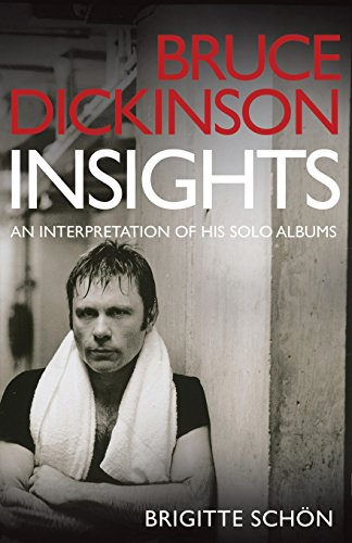 Bruce Dickinson: Insights: An Interpretation of His Solo Albums