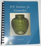 img - for H P Sinclaire, Jr, Glassmaker: The Manufacturing Years book / textbook / text book