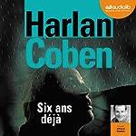 Six ans déjà | Harlan Coben
