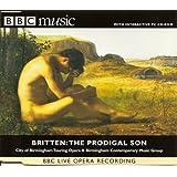 Benjamin Britten - The Prodigal Son - Third Parable for Church Performance, Op. 81 - BBC Live Opera Recording - BBC Music (BBC Music)