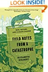 Field Notes From a Catastrophe: Man,...