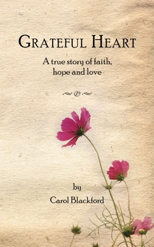 Grateful Heart: A true story of faith, hope and love PDF