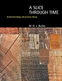 img - for A Slice Through Time: Dendrochronology and Precision Dating book / textbook / text book