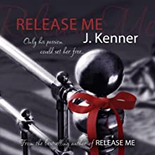 Release Me: Stark Trilogy 1 (       UNABRIDGED) by J. Kenner Narrated by Sofia Willingham