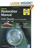 VW Beetle and Transporter Restoration Manual (Haynes Restoration Manuals)
