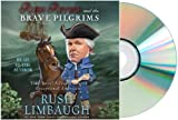 By Rush Limbaugh Rush Revere and the Brave Pilgrims Audiobook: Rush Revere & the Brave Pilgrim Audio edition[ Audiobook CD - Audiobook, CD, Unabridged by Rush Limbaugh]
