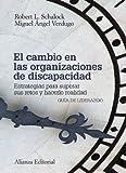 img - for El cambio en las organizaciones de discapacidad / A Leadership Guide for Today's Disabilities Organizations: Estrategias para superar sus retos y ... and Making Change Happen (Spanish Edition) book / textbook / text book