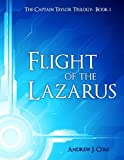 Flight of the Lazarus (book 1 of The Captain Taylor Trilogy)