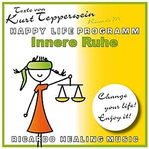 Innere Ruhe (Happy Life Programm) Hörbuch