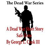 The Dead War Series: Safe Zone a Dead War Short Story