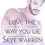 Love the Way You Lie | Skye Warren