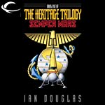 Semper Mars: Book One of the Heritage Trilogy (       UNABRIDGED) by Ian Douglas Narrated by Ray Chase