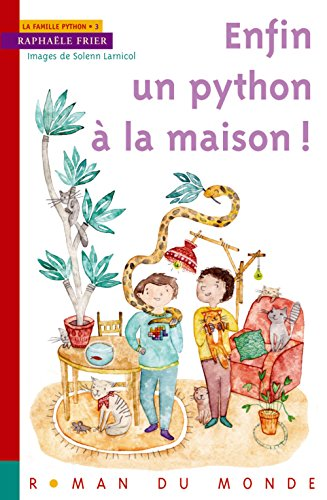 La famille Python (3) : Enfin un python à la maison