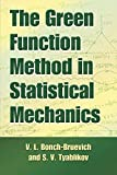 img - for The Green Function Method in Statistical Mechanics (Dover Books on Physics) book / textbook / text book