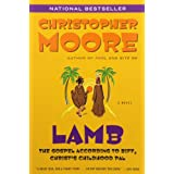 Lamb: The Gospel According to Biff, Christ's Childhood Pal ~ Christopher Moore