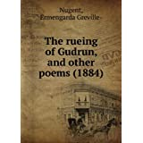 The rueing of Gudrun, and other poems (1884)