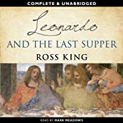 Leonardo and the Last Supper | [Ross King]