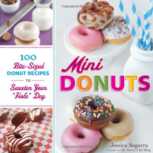 Mini Donuts: 100 Bite-Sized Donut Recipes to Sweeten your Day