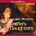 Califia's Daughters (       UNABRIDGED) by Leigh Richards, Laurie R. King Narrated by Alyssa Bresnahan