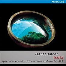 Isola Hörbuch von Isabel Abedi Gesprochen von: Jessica Schwarz, Andreas Fröhlich