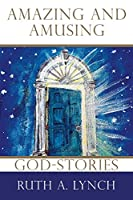 Amazing and Amusing God Stories