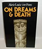On Dreams & Death (0877734054) by Von Franz, Marie-Louise