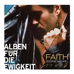 Faith (Alben f�r die Ewigkeit)