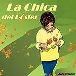 La Chica del Poster: Spanish Edition | Anne Emerick