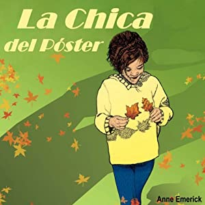 La Chica del Poster: Spanish Edition | [Anne Emerick]