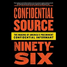 Confidential Source Ninety-Six: The Making of America's Preeminent Confidential Informant Audiobook by Roman Caribe, Rob Cea Narrated by Rick Zieff