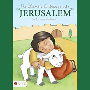 The Lamb's Entrance into Jerusalem | [Tammy McSwain]