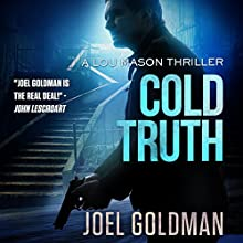 Cold Truth: Lou Mason Thrillers, Book 3 Audiobook by Joel Goldman Narrated by Kevin Foley