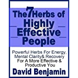 The 7 Herbs Of Highly Effective People ~ David  Benjamin