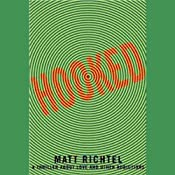 Hooked: A Thriller About Love and Other Addictions | [Matt Richtel]