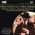 Pablo Neruda Lee a Pablo Neruda [Pablo Neruda Reading Pablo Neruda] (Texto Completo) Audiobook by Pablo Neruda Narrated by Pablo Neruda