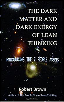The Dark Matter And Dark Energy Of Lean Thinking